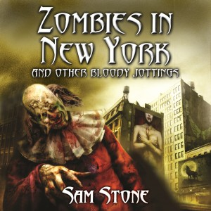 Zombies In New York And Other Bloody Jottings