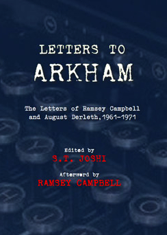 letters-to-arkham-the-letters-of-ramsey-campbell-and-august-derleth-1961-1971-jhc-edited-by-s.-t.-joshi-2497-p